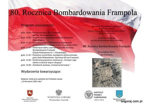 13 wrze¶nia 1939 r. na bezbronne Miasto Frampol spad³y bomby niemieckiego Luftwaffe obracaj±c miasto w gruz i popió³.Zginêli niewinni ludzie.Pamiêtamy o tej zbrodni,i pamiêtaæ bêdziemy,oddaj±c szacunek pokoleniu które odbudowa³o Frampol z wojennej po¿ogi.