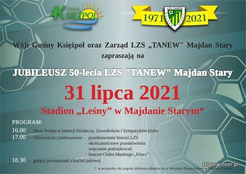 """Wójt Gminy Ksiê¿pol oraz Zarz±d LZS """"TANEW"""" Majdan Stary zapraszaj± na Jubileusz 50-lecia LZS """"TANEW"""" Majdan Stary. 31 lipca 2021 roku stadion """"Le¶ny"""" w Majdanie Starym."""